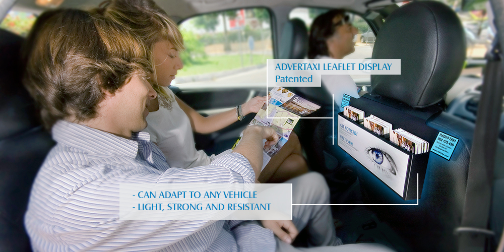 The Patented Advertaxi Leaflet Display can adapt to any vehicle and it is light, strong and resistant
